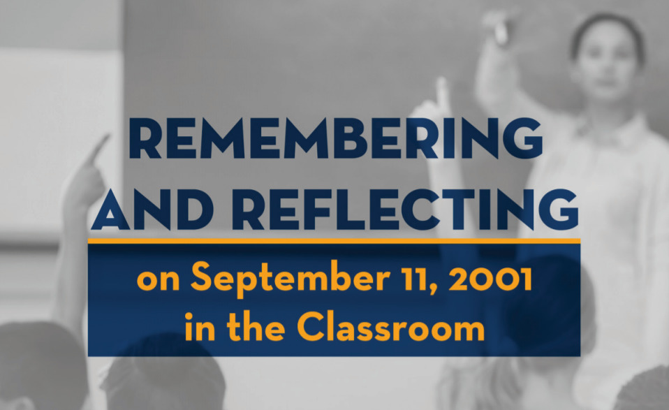 Remembering and Reflecting on Sept. 11 in the Classroom