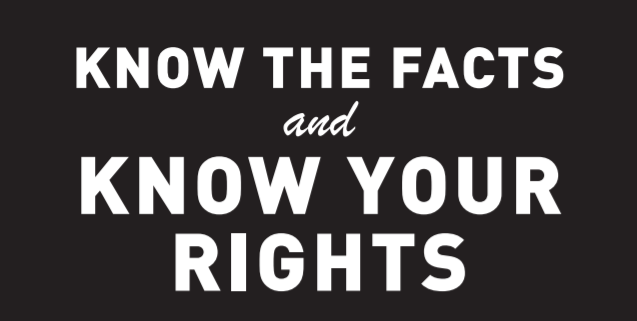 Know the facts and know your rights