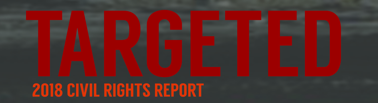 CAIR National 2018 Civil Rights Report - Targeted