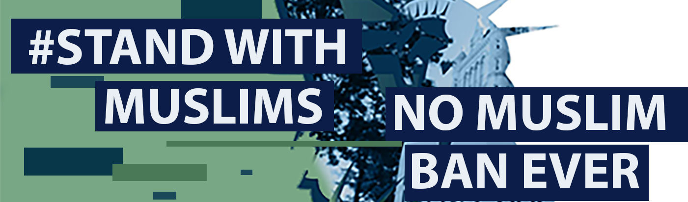 #StandWithMuslims, No Muslim Ban Ever